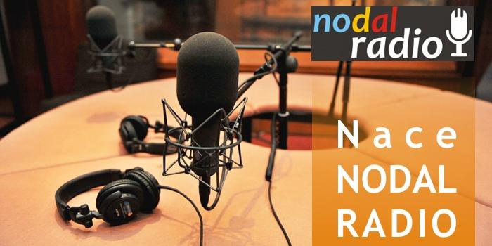 Nace Nodal Radio - Por Pedro Brieger, director de NODAL